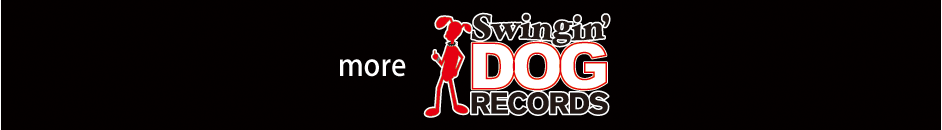 Swingin' DOG RECORDS DISCOGRAPHY